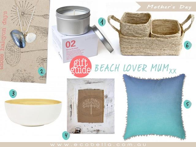 eco gift ideas - mother's day - beach lover mum! coastal inspiration - ecobella.com.au