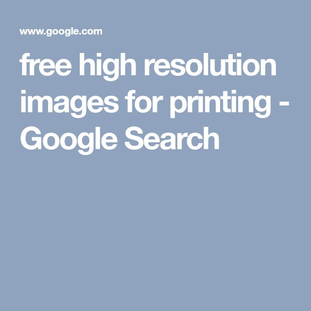 free high resolution images for printing - Google Search