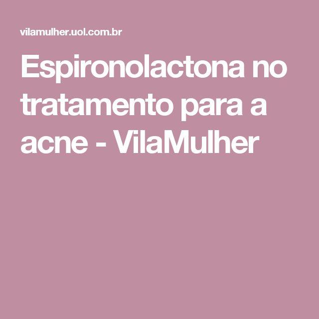 Espironolactona no tratamento para a acne - VilaMulher