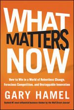 Photo Books What Matters Now by Gary Hamel by Gary Hamel