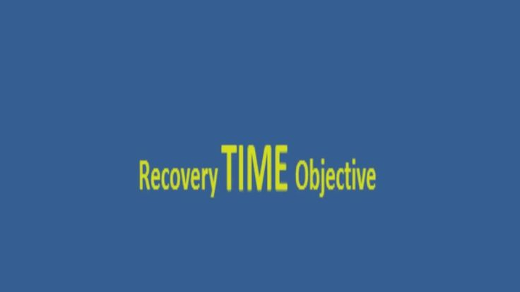 Recovery Time Objective (RTO) &  Recovery Point Objective (RPO)
