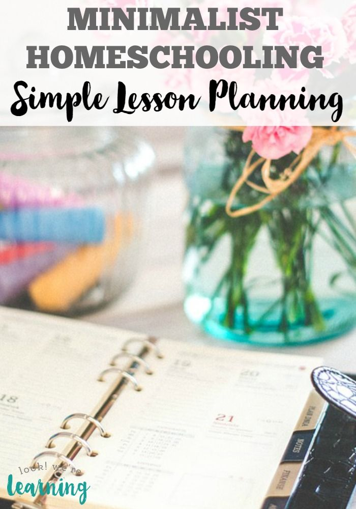 Simple Homeschool Lesson Planning Tips - Great if you're pursuing a minimalist lifestyle!