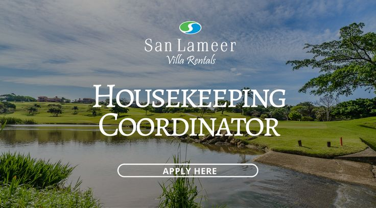 San Lameer Villa Rentals is looking for a new Housekeeping Coordinator. If you feel you are perfect for the position, please click this link to view what is required from you.  http://sanlameer.co.za/sites/default/files/docs/housekeeper_coordinator_vacancy.pdf