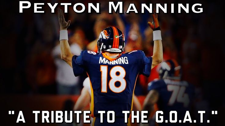 """Peyton Manning Retirement Tribute - """"A Tribute to the G.O.A.T."""" - A video showing the best moments from Peyton Manning's Hall of Fame career with the Indianapolis Colts and the Denver Broncos."""