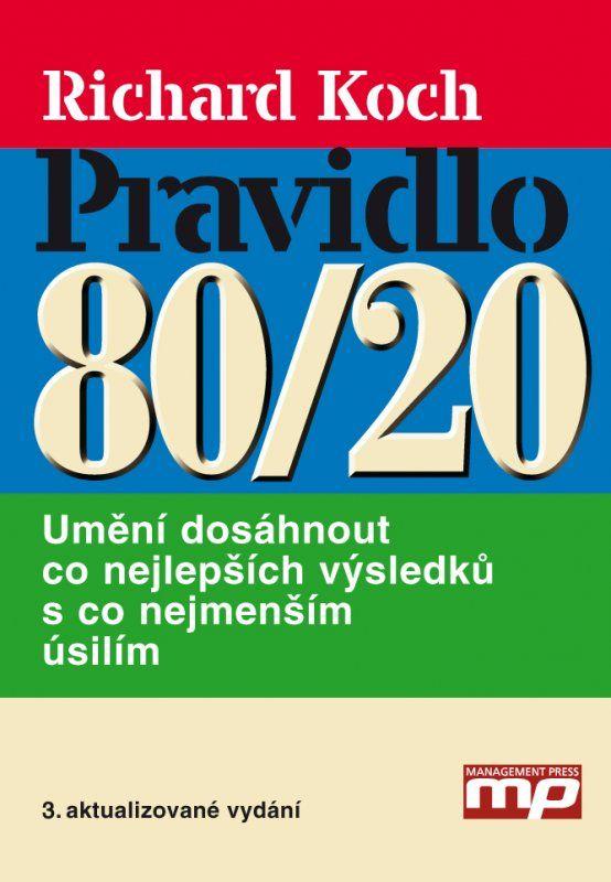 Pravidlo 80/20 Richard Koch - Motivační Knihy.cz