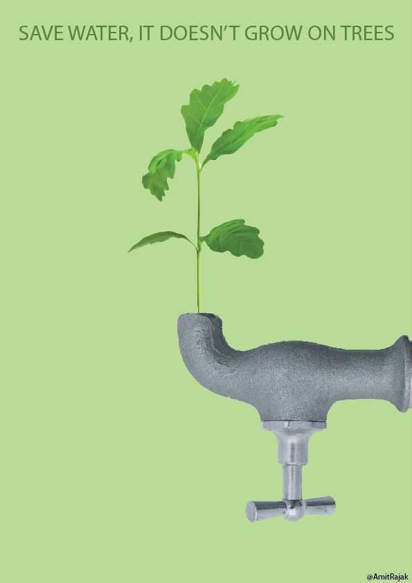 """Water, itself a scarce and shrinking resource, requires electricity to generate and pump. Water delivered at your tap has a carbon footprint. Don't waste it!  """"Save Water, It doesn't grow on trees..."""" - poster by Amit Rajak.  http://amitrajak.tumblr.com/post/10206443949/save-water-it-doesnt-grow-on-trees"""