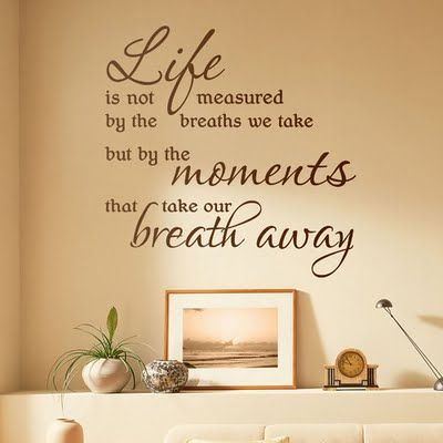 Love this quote - beautifully displayed on wall