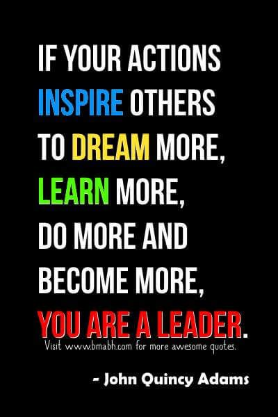 Motivational leadership quotes images on www.bmabh.com-If your actions inspire others to dream more, learn more, do more and become more, you are a leader. Follow us for more awesome quotes: https://www.pinterest.com/bmabh/, https://www.facebook.com/bmabh