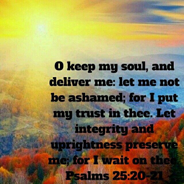 Psalms 25:20-21 (KJV)