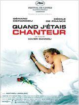 Quand J'étais Chanteur (2006) Xavier Giannoli, avec Cécile de France, Gérard Depardieu, Mathieu Amalric
