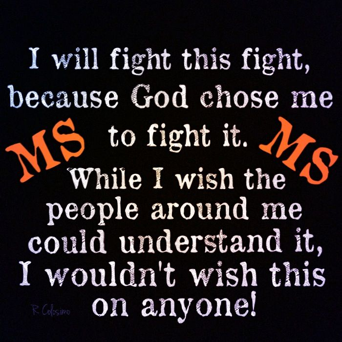 Multiple Sclerosis I will fight this fight