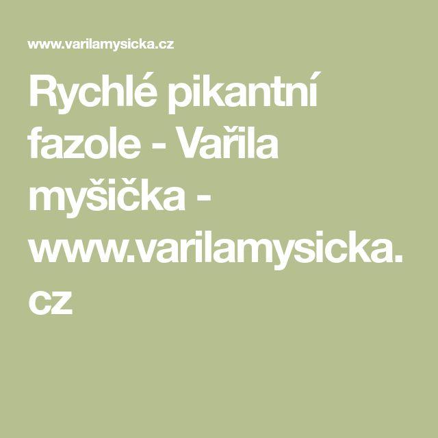 Rychlé pikantní fazole - Vařila myšička - www.varilamysicka.cz
