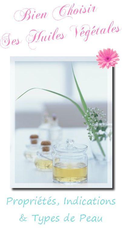 comment bien choisir son huile vegetale proprietes indication et type de peau