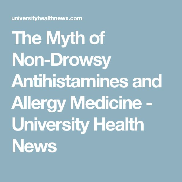 The Myth of Non-Drowsy Antihistamines and Allergy Medicine - University Health News