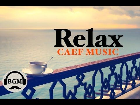 Relaxing Cafe Music - Jazz & Bossa Nova Instrumental Music - Music For Study, Work - YouTube