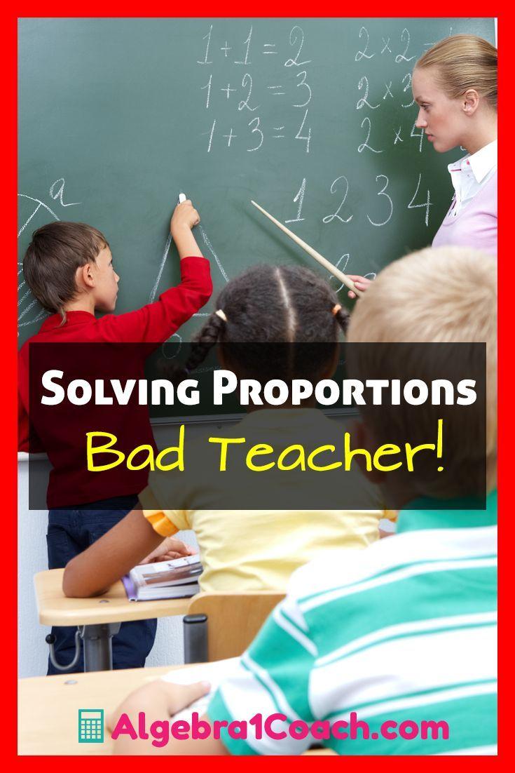 Solving Proportions Bad Teacher Algebra 1 Coach Solving Proportions Math Lessons Middle School High School Math Activities