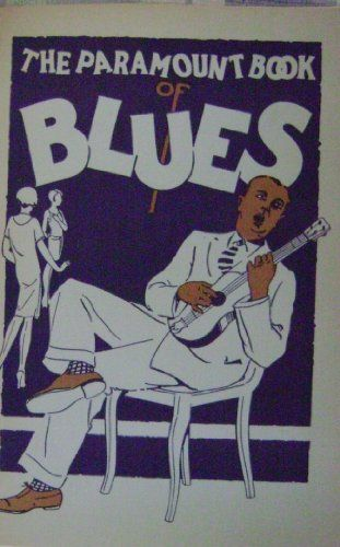 Paramount Book Of The Blues by John Steiner https://www.amazon.com/dp/B0069RK4DG/ref=cm_sw_r_pi_dp_x_Ee7UybRV1W0V3