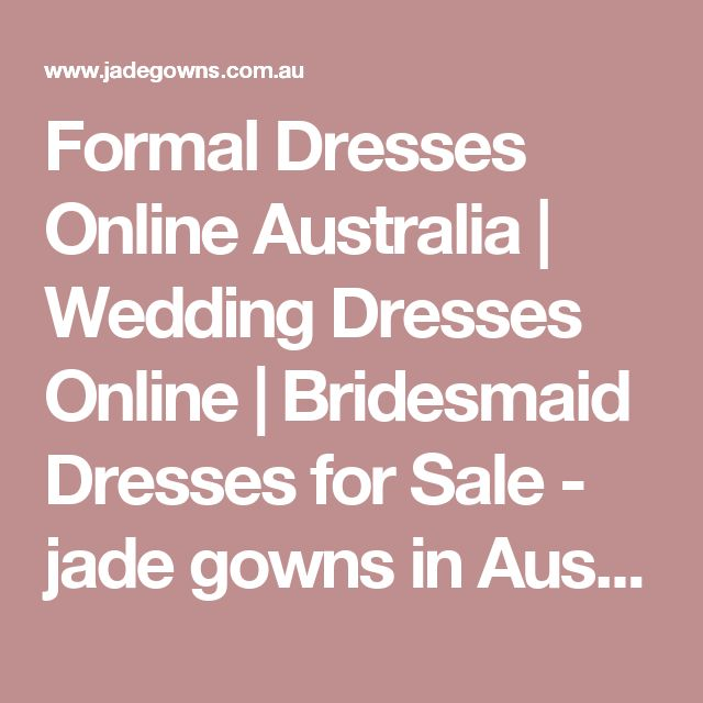 Formal Dresses Online Australia | Wedding Dresses Online | Bridesmaid Dresses for Sale - jade gowns in Australia