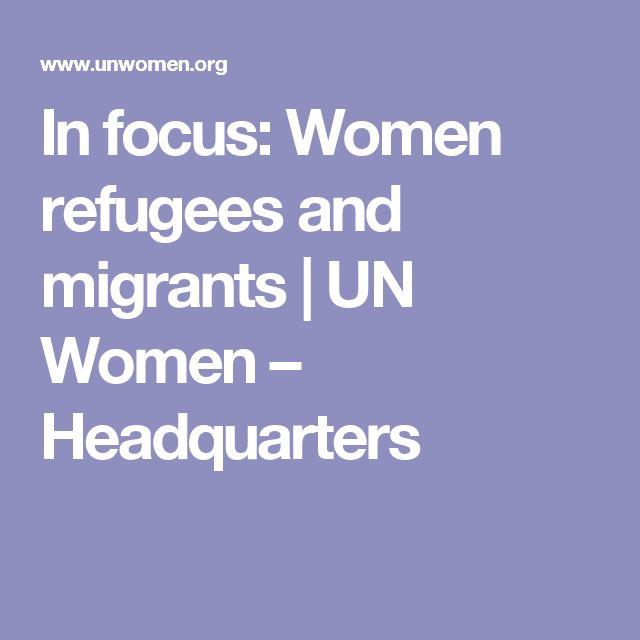 In focus: Women refugees and migrants | UN Women – Headquarters