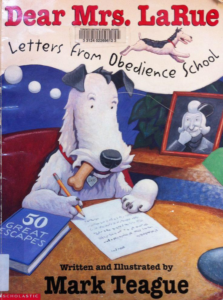 Dear Mrs. LaRue: Letters from Obedience School by Mark Teague (E TEA)