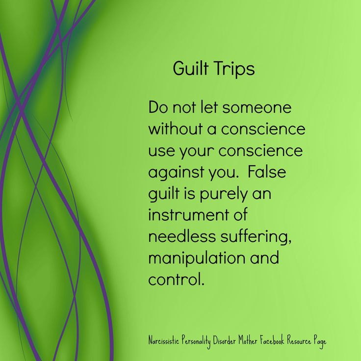 Guilt Trips Do not let someone else without a conscience use your conscience against you. False guilt is purely an instrument of needless suffering, manipulation, and control.