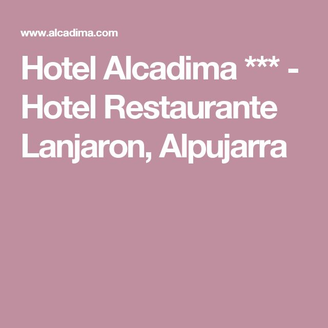 Hotel Alcadima *** - Hotel Restaurante Lanjaron, Alpujarra