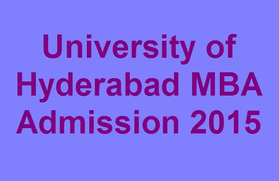 Get detailed information about University of Hyderabad MBA Admission 2015 :
