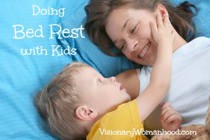 Bed Rest Tips When You Have Little Kids Around