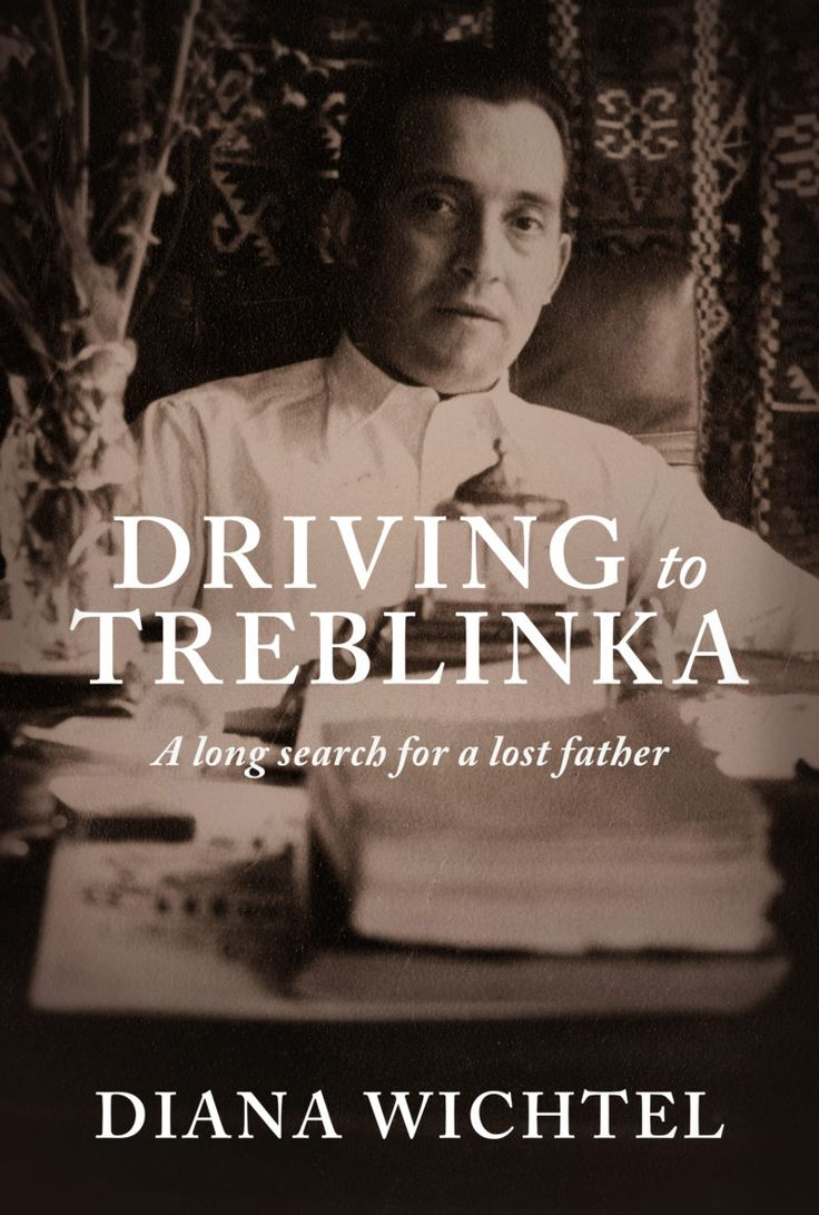 Driving to Treblinka : a long search for a lost father / Diana Wichtel - Diana Wichtel was born in Vancouver. Her mother was a New Zealander, her father a Polish Jew who had jumped off a train to the Treblinka death camp and hidden from the Nazis until the end of the war. When Diana was 13 she moved to New Zealand with her mother, sister and brother. Her father was to follow. Diana never saw him again. 2018 Finalist Royal Society Te Aparangi Award for General Non-Fiction