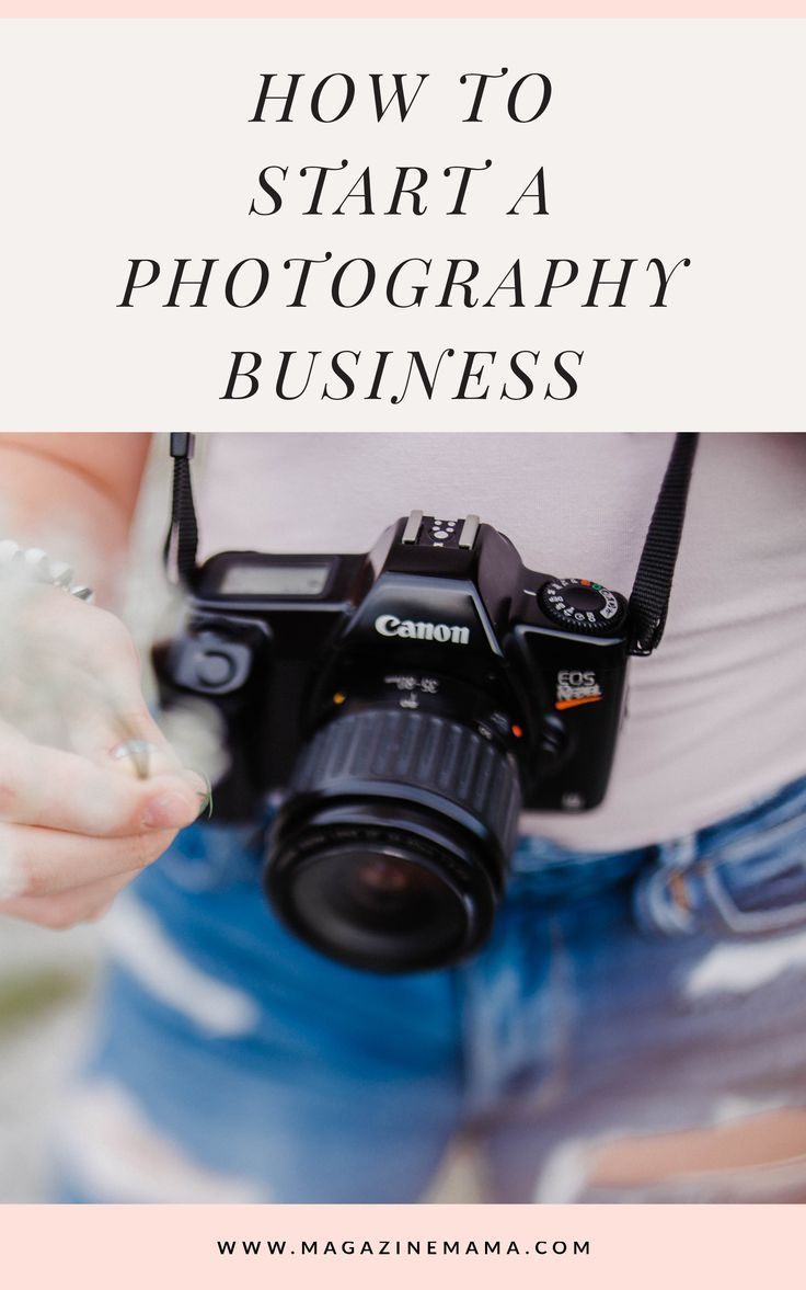 How To Start A Photography Business Photography Business Photography Business Branding Photography Business Plan