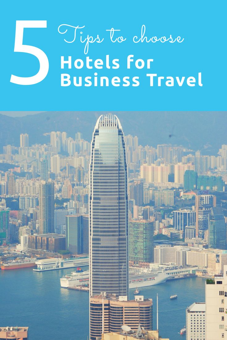 5 tips for choosing a hotel when you do business travel http://lifestyleproblog.me/5-tips-choosing-business-hotels-travelling-work