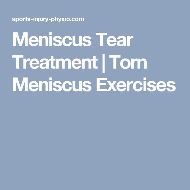 Meniscus Tear Treatment   Torn Meniscus Exercises