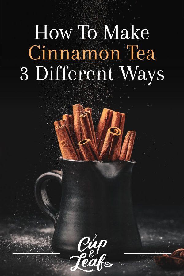 How To Make Cinnamon Tea 3 Different Ways Cinnamon Tea Cinnamon Tea Benefits Cinnamon
