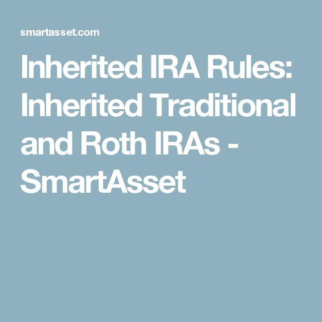 Inherited IRA Rules: Inherited Traditional and Roth IRAs - SmartAsset