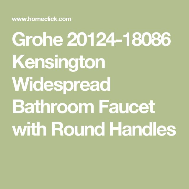 Grohe 20124-18086 Kensington Widespread Bathroom Faucet with Round Handles
