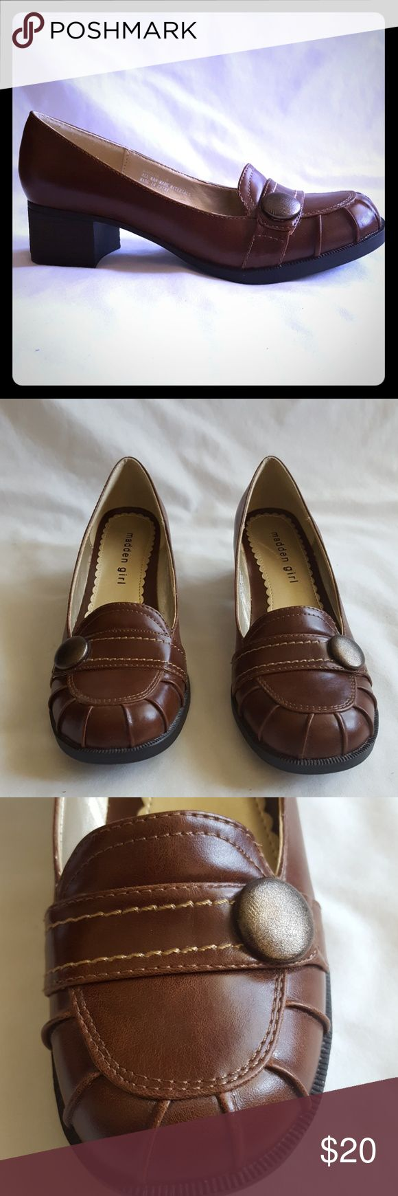 "NWOT Madden Girl Brown Heel Loafers Cute office shoes. Brown Madden Girl Loafers with about a 2 3/4"" stacked heel. Cute button and stitching detail.  Style is ""Candise"".   New - never worn. No tags or box. Smoke free and pet free home. Madden Girl Shoes Flats & Loafers"