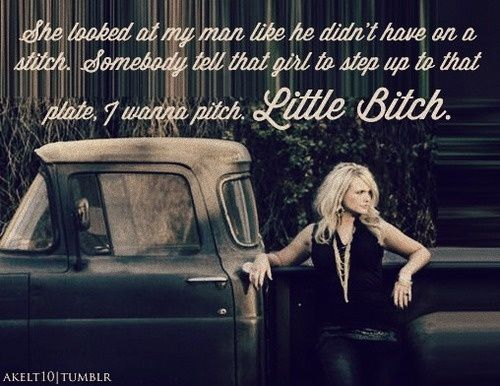 """""""These pretty girls can play their games, but they're damn well gonna know my name! I'm a crazy ex-girlfriend!""""... """"Crazy Ex-Girlfriend""""- Miranda Lambert"""