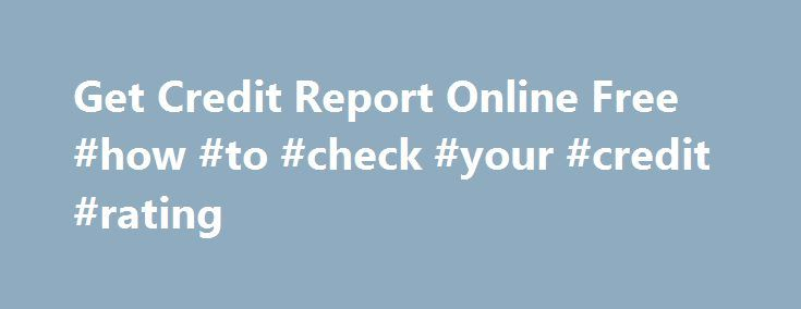 Get Credit Report Online Free #how #to #check #your #credit #rating http://credit-loan.nef2.com/get-credit-report-online-free-how-to-check-your-credit-rating/  #get free credit report # The truth is below you could help your scores by fully repaying loan on time. In addition, you ll also have the opportunity raise your credit ranking files when you make Get credit report online free well timed payment in the coppied amount. You may be getting below-average credit or no tokens in any respect…