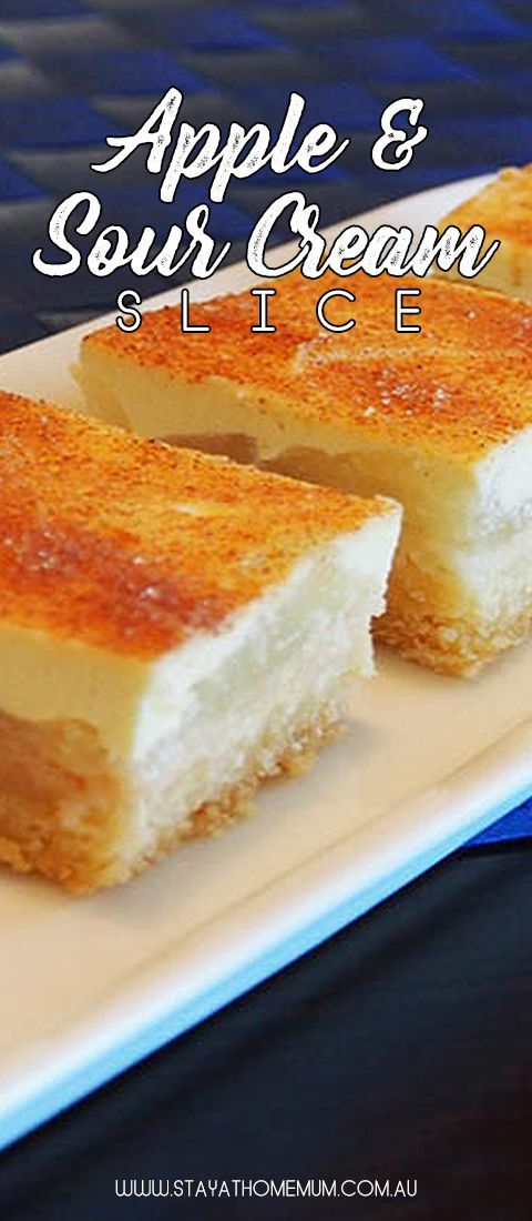 This Apple And Sour Cream Slice Is One Heavenly Dessert Sweet Tangy Melt In Your Mouth Deliciousne Sour Cream Recipes Sour Cream Desserts Apple Slice Recipe