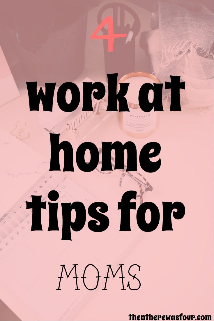 work at home mom tips- working from home is hard. Add a children into the mix and it's near impossible. Here are some tips to helps. |www.thentherewasfour.com| |working mom| work at home mom| work at home tips| stay at home mom|