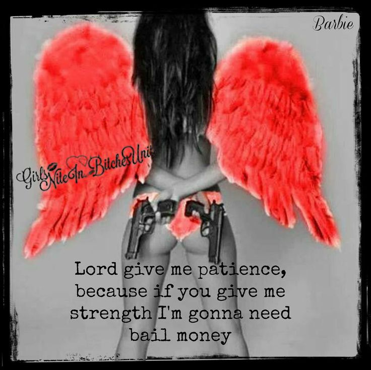God Give Me Patience Because If You Give Me Strength Search Bail Me
