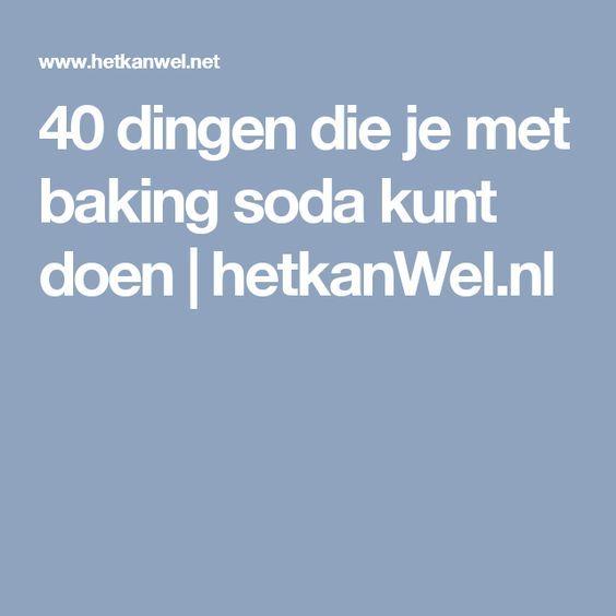 40 dingen die je met baking soda kunt doen | hetkanWel.nl