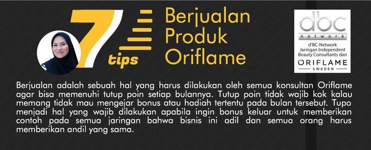 Mau menjalankan bisnis di Oriflame, salah satu syaratnya adalah tutup poin dengan cara berjualan. Baca tips berjualan tdi #Oriflame by #NadiaMeutia #dBCNetwork.