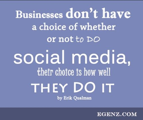 Businesses don't have a choice of whether or not to DO social media, their choice is how well they DO it by Erik Qualman   We also provide services such as Malaysia Website Design, Web Development Kuala Lumpur, Groupon Website, Auction Website, Ecommerce, SMS Blast Malaysia, Internet Marketing, SEO, Online Advertising Malaysia and etc. For more information, please visit our website www.Egenz.com or call us now +603-62099903. | egenz