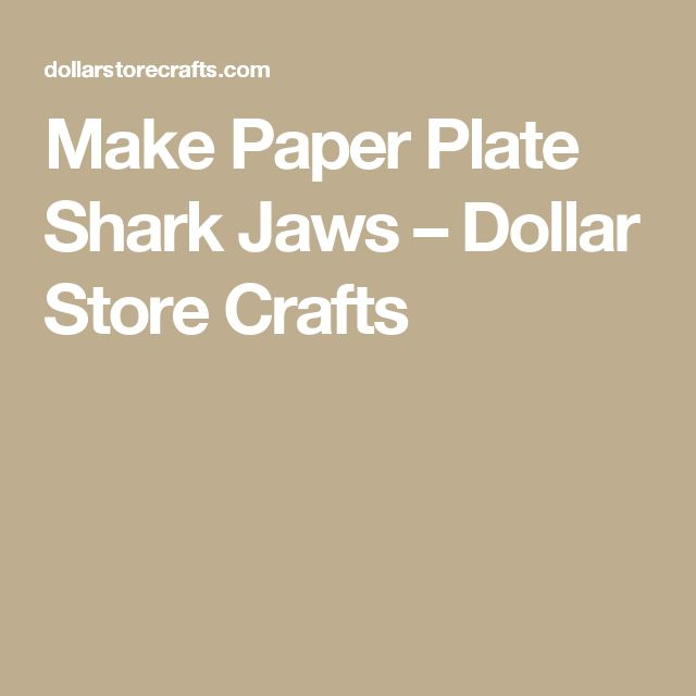 Make Paper Plate Shark Jaws – Dollar Store Crafts