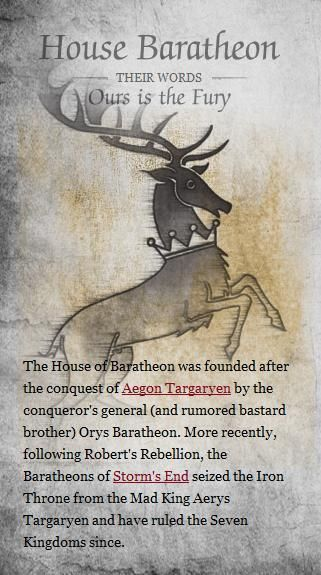House Baratheon (Game of Thrones)  Levi and I agreed, this is our favorite House. (Except Tagaryen of coarse)
