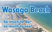 Wasaga Beach, Ontario, Canada-----pronounced with the accent on the long, or hard 'a' :  was-EH-ga