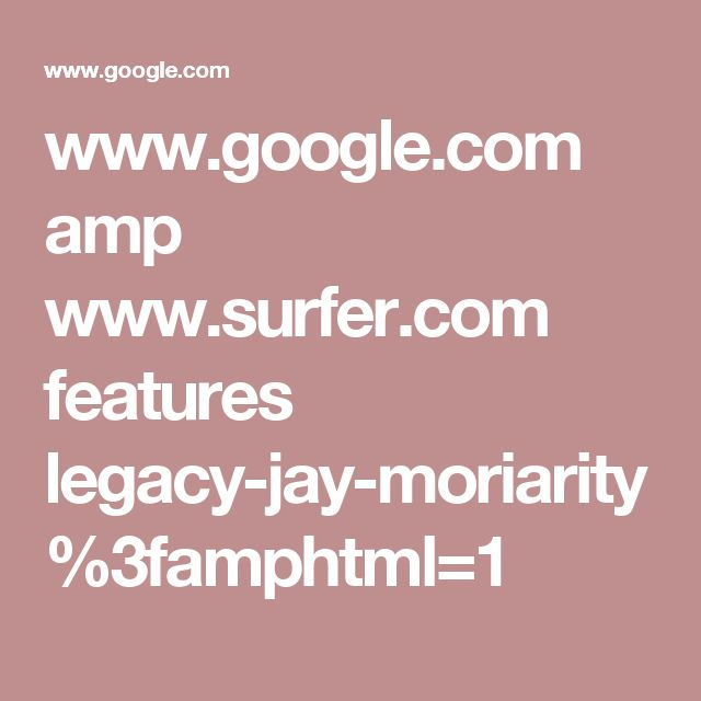 www.google.com amp www.surfer.com features legacy-jay-moriarity %3famphtml=1
