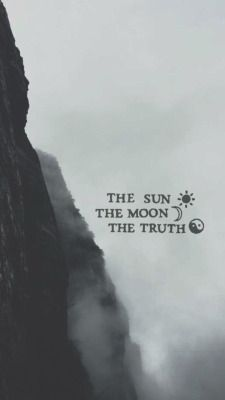 Three things that cannot be long hidden The sun The moon The truth