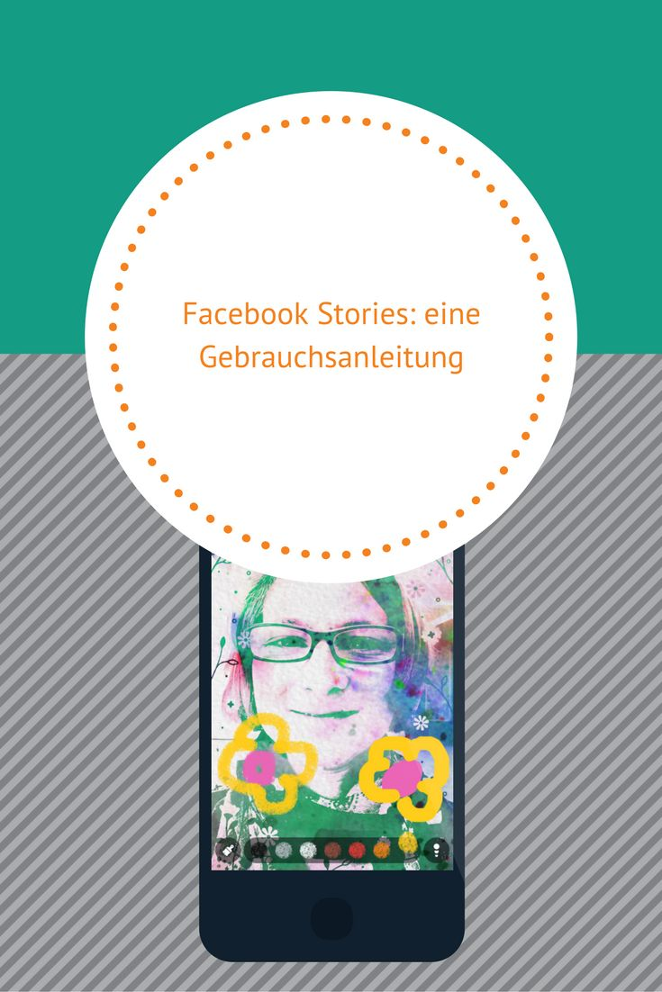 Facebook Stories: eine Gebrauchsanleitung #Facebook #FacebookStories #FacebookMarketing